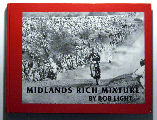 Image for Midlands Rich Mixture: Memories of Motor Cycle Sport in the Midlands - 1930 to 1950 - Featuring the Photographs of Griff Bury and Gordon Ashley