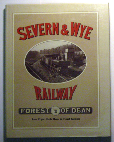 Image for An Illustrated History of The Severn and Wye Railway (The Forest of Dean). Volume Two (2,II)