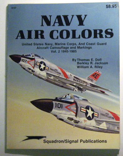 Image for Navy Air Colors (Colours): United States Navy, Marine Corps and Coast Guard Aircraft Camouflage and Markings, Volume 2, 1945 - 1985