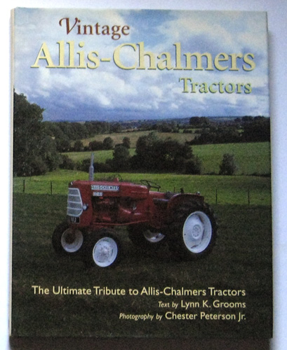 Image for Vintage Allis Chalmers Tractors: The Ultimate Tribute to Allis-Chalmers Tractors