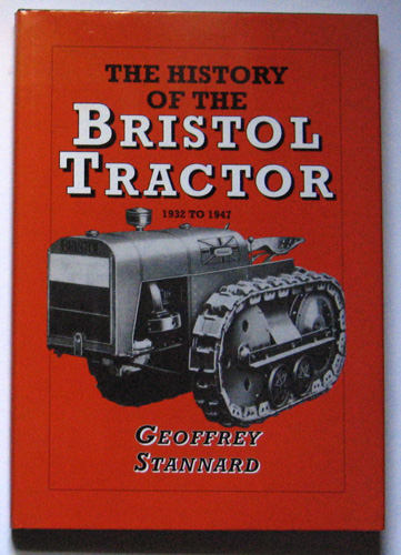 Image for The History of the Bristol Tractor 1932 to 1947