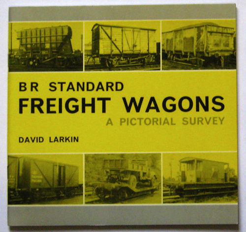 Image for BR Standard Freight Wagons. A Pictorial Survey