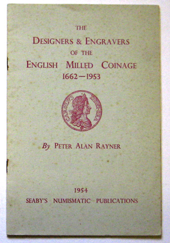 Image for The Designers & Engravers of the English Milled Coinage 1662 - 1953