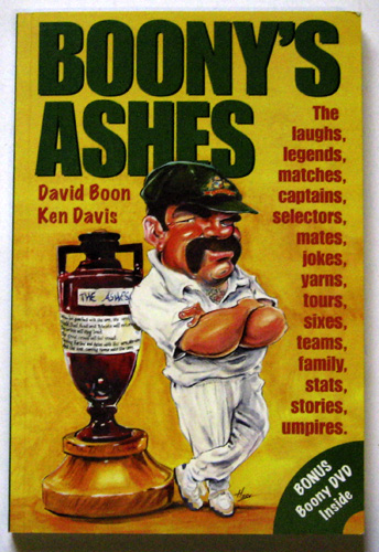 Image for Boony's Ashes: The Laughs, Legends, Matches, Captains, Selectors, Mates, Jokes, Yarns, Tours, Sixes, Teams, Family, Stats, Stories, Umpires. (With DVD)