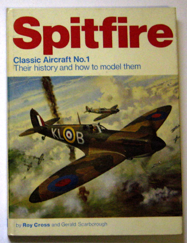 Image for Classic Aircraft No.1: Spitfire. Their History and How to Model Them