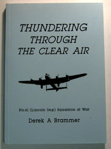 Image for Thundering Through the Clear Air: No.61 (Liincoln Imp) Squadron at War