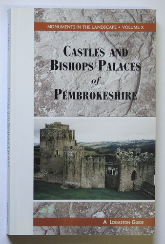 Image for Monuments in the Landscape Volume X: Castles and Bishops Palaces of Pembrokeshire