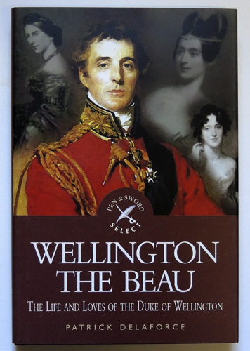 Image for Wellington the Beau: The Life and Loves of the Duke of Wellington