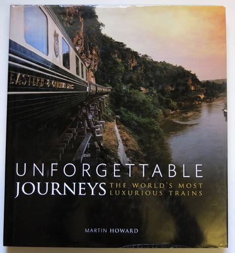 Image for Unforgettable Journeys - The World's Most Luxurious Trains