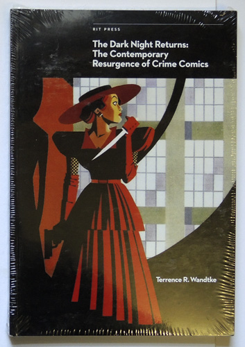 Image for The Dark Night Returns: The Contemporary Resurgence of Crime Comics (Comics Studies Monograph Series)