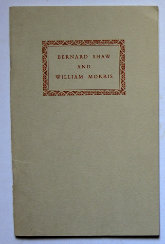 Image for Transactions of the William Morris Society: Bernard Shaw and William Morris. A Lecture Given on May 11, 1956, on Behalf of the William Morris Society, at a Joint Meeting with the Shaw Society During the Shaw Centenary Year