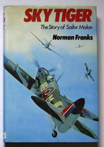 Image for Sky Tiger: The Story of Group Captain Sailor Malan, DSO DFC