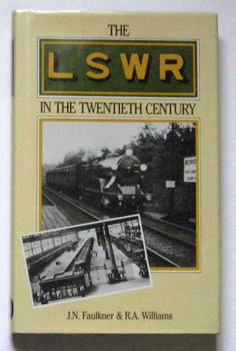 Image for The LSWR (London and South Western Railway) in the Twentieth Century