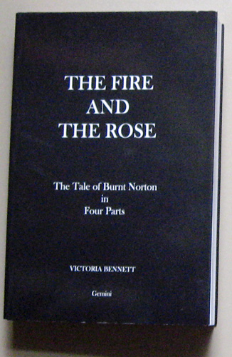 Image for The Fire and the Rose: The Tale of Burnt Norton in Four Parts