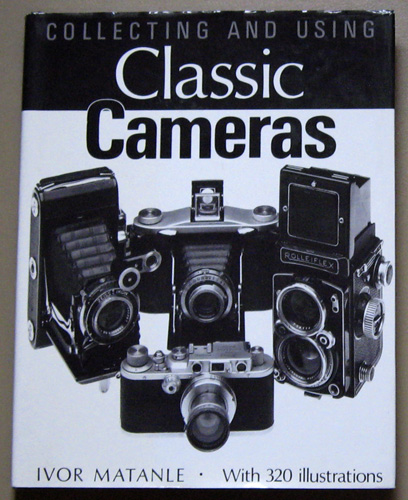 Image for Collecting and Using Classic Cameras: With 320 Illustrations