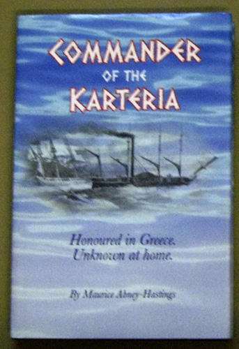 Image for Commander of the Karteria: Honoured in Greece. Unknown at Home. (Signed)