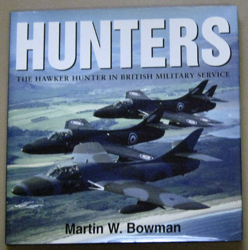 Image for Hunters: The Hawker Hunter in British Military Service