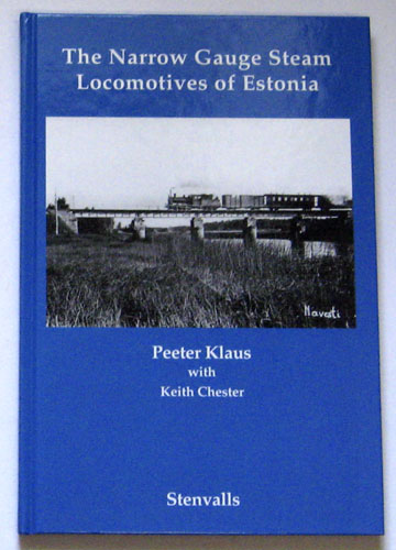 Image for The Narrow Gauge Steam Locomotives of Estonia