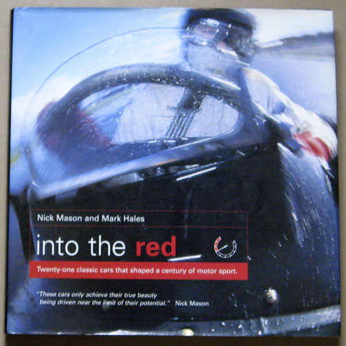 Image for Into the Red: Twenty-one (21) Classic Cars That Shaped a Century of Motorsport