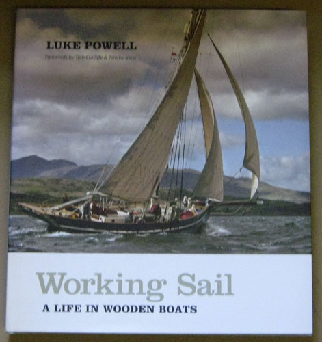 Image for Working Sail: A Life in Wooden Boats