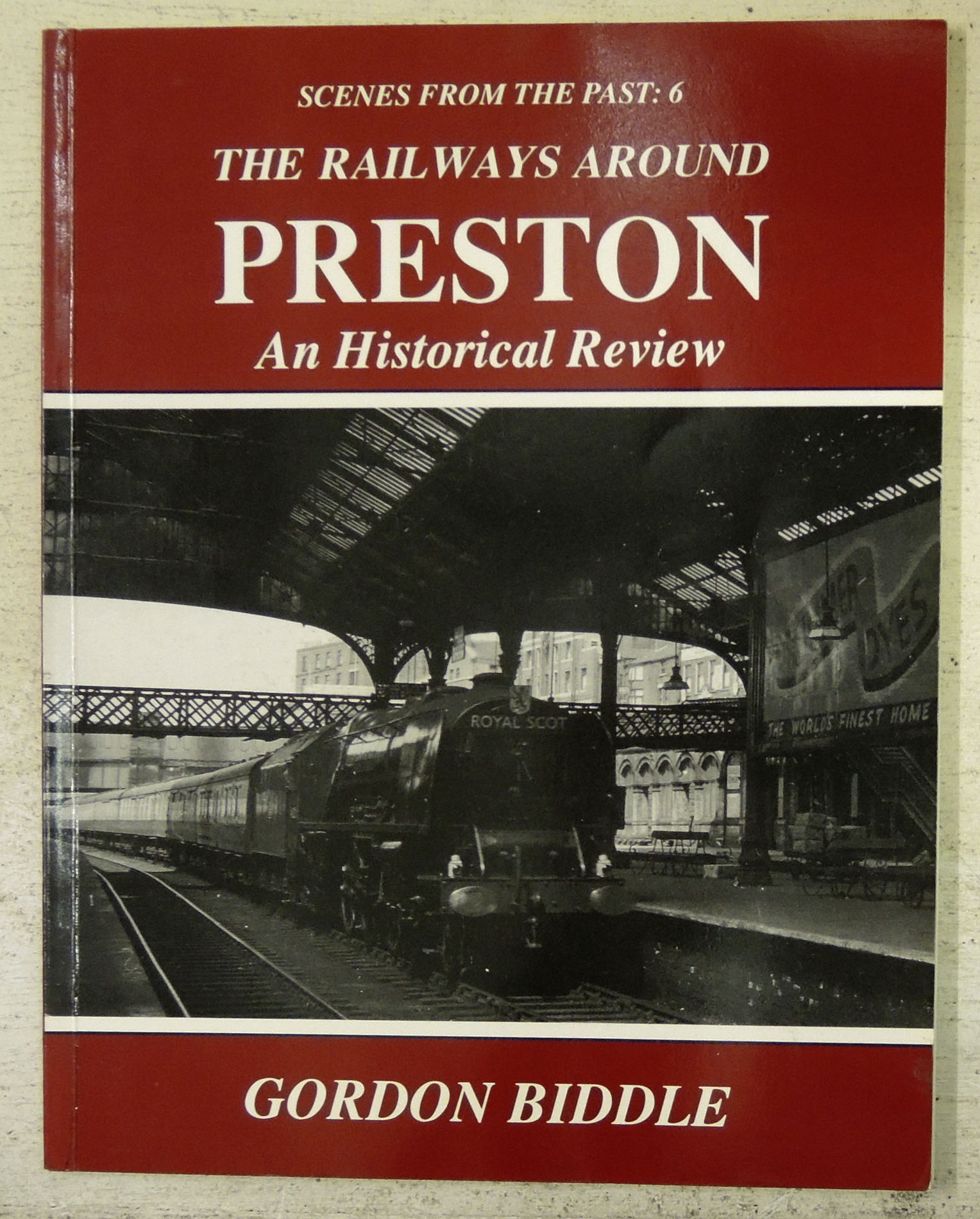 Image for Scenes from the Past 6: The Railways Around Preston: An Historical Review