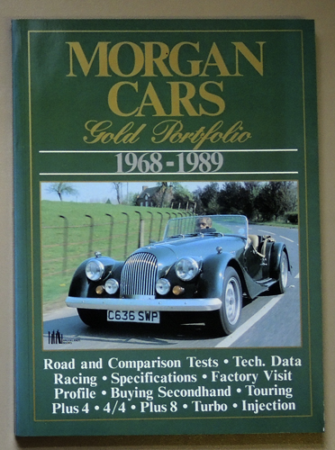 Image for Morgan Cars Gold Portfolio, 1968 - 1989 (Road and Comparison Tests, Technical Data, Racing, Specifications, Factory Visit, Profile, Buying Secondhand, Touring, Plus 4, 4/4, Plus 8, Turbo, Injection)