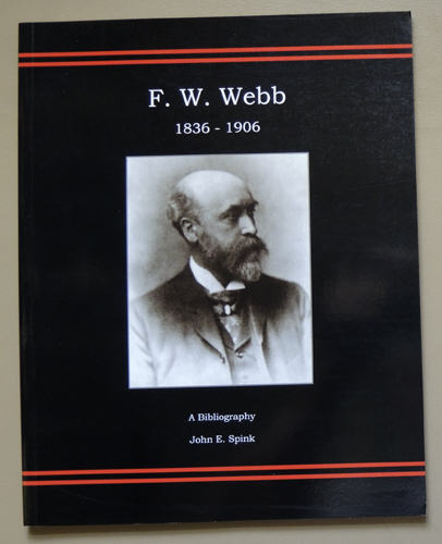 Image for F.W. Webb 1836 - 1906: A Bibliography. Francis William Webb, Chief Mechanical Engineer, London & North Western Railway, 1871 - 1903: a Survey of Material for a Study of His Life and Work.