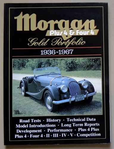 Image for Morgan Plus 4 & Four 4 Gold Portfolio, 1936 - 1967 (Road Tests, History, Technical Data, Model Introductions, Long Term Reports, Development, Performance, Plus 4 Plus, Plus 4, Four 4, II, III, IV, V, Competition)