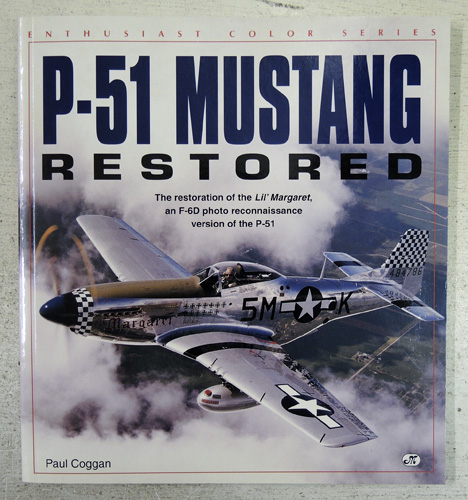 Image for Enthusiast Color Series: P-51 Mustang Restored. The Restoration of the Lil' Margaret, an F-6D Photo Reconnaisaance Version of the P-51