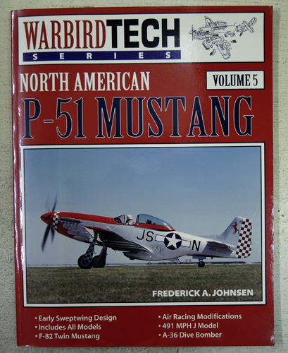 Image for Warbird Tech Series Volume 5: North American P-51 Mustang. Early Sweptwing Design - Includes All Models - F-82 Twin Mustang - Air Racing Modifications - 491 Mph J Model - A-36 Dive Bomber