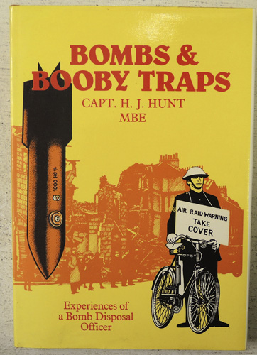 Image for Bombs and Booby Traps: Experiences of a Bomb Disposal Officer