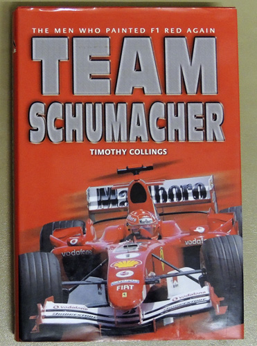 Image for Team Schumacher: The Man Who Painted F1 Red Again