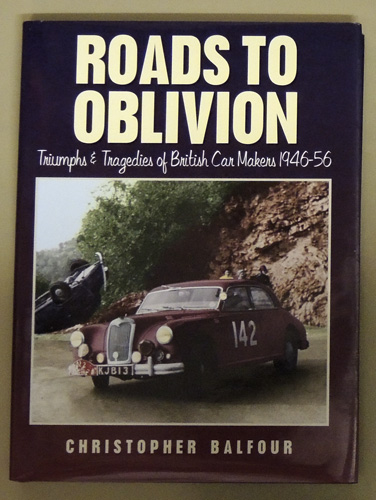 Image for Roads to Oblivion: Triumphs and Tragedies of British Car Makers, 1946-56
