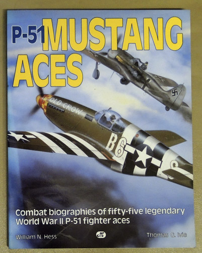 Image for P-51 Mustang Aces: Combat Biographies of Fifty-five Legendary World War II P-51 Fighter Aces