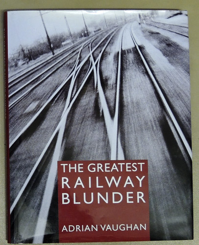 Image for The Greatest Railway Blunder