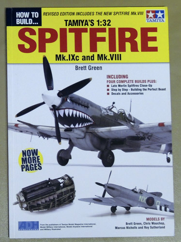Image for How to Build Tamiya's 1:32 Spitfire Mk.IXc and Mk.VIII. Revised Edition Includes the New Spitfire Mk.VIII
