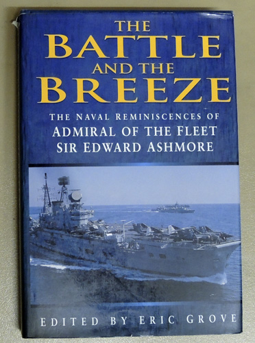 Image for The Battle and the Breeze: The Naval Reminiscences of Admiral of the Fleet Sir Edward Ashmore