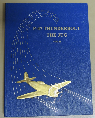 Image for The P-47 Thunderbolt: The 'Jug'. Volume II (Two, 2)