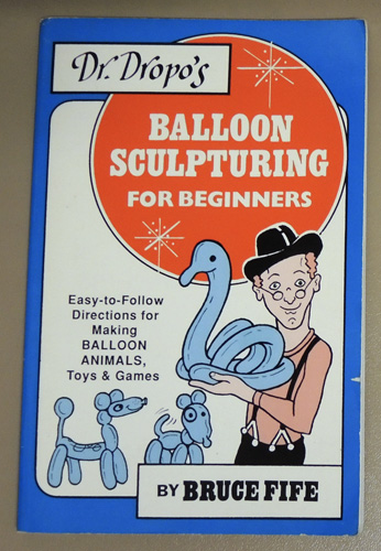 Dr Dropos Balloon Sculpturing For Beginners Easy To Follow