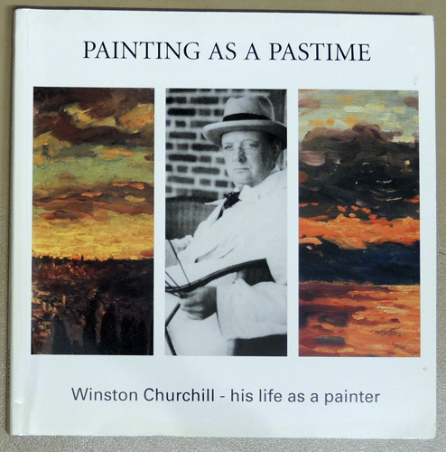 Image for Painting as a Pastime: Winston Churchill - His Life as a Painter