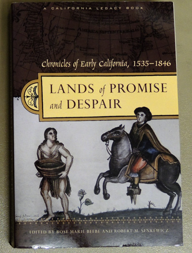 Image for Lands of Promise and Despair: Chronicles of Early California, 1535 - 1846 (A California Legacy Book)