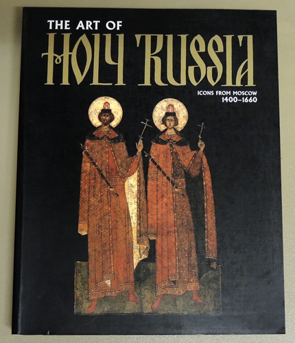 Image for The Art of Holy Russia: Icons from Moscow 1400 - 1660