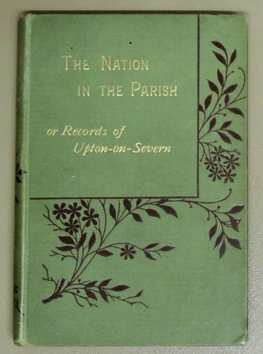 Image for The Nation in the Parish or, Records of Upton-on-Severn; with a Supplementary Chapter on the Castle of Hanley