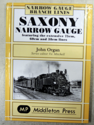 Image for Narrow Gauge Branch Lines: Saxony Narrow Gauge Featuring the Extensive 75cm, 60cm and 38cm Lines