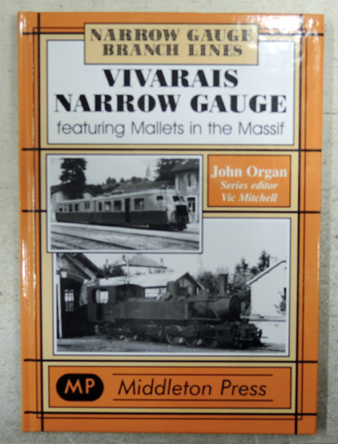 Image for Narrow Gauge Branch Lines: Vivarais Narrow Gauge Featuring Mallets in the Massif
