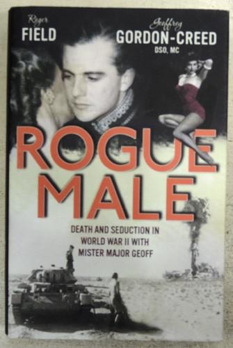 Image for Rogue Male: Death and Seduction in World War II with Mister Major Geoff