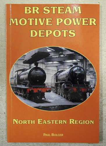 Image for BR Steam Motive Power Depots North Eastern Region