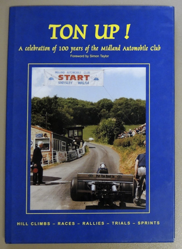 Image for Ton Up! A Celebration of 100 Years of the Midland Automobile Club. Hill Climbs, Races, Rallies, Trials, Sprints.