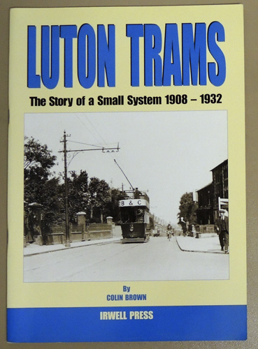 Image for Luton Trams: The Story of a Small System, 1908 - 1932 (Signed Copy)