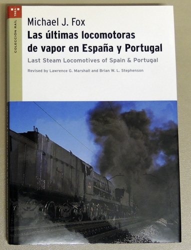 Image for Las Ultimas Locomotoras de Vapor en España y Portugal (Last Steam Locomotives of Spain and Portugal)